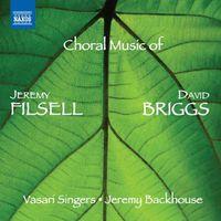 Vasari Singers - Choral Music of Jeremy Filsell & David Briggs