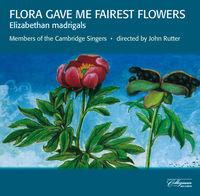 JOHN RUTTER - Flora Gave Me Fairest Flowers