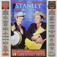 Stanley Brothers - Heartwarming Gospel: 18 Greatest Hits