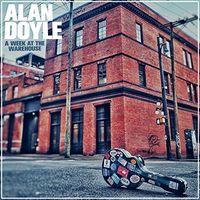 Alan Doyle - Week At The Warehouse