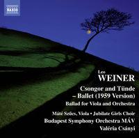 Weiner / Szucs / Jubilate Girls Choir / Budapest - Leo Weiner: Csongor es Tunde, Ballet Suite, Op. 10 - Ballata forClarinet & Orchestra, Op. 28