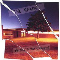 The Shape - Breakin' in the Schoolhouse