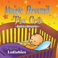 Andrey Botyarov - Magic Around The Crib