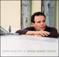 Mark Winkler - Sings Bobby Troup