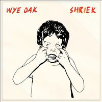 Wye Oak - Shriek [Vinyl]