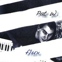 Pat W. - Flux