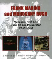 Frank Marino & Mahogany Rush - Live/Tales Of The Unexpected/What's Next [Import]