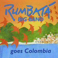 Rumbatá Big Band - Rumbata Big Band Goes Colombia