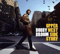 Bobby Broom - Upper West Side Story