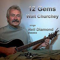 Walt Churchey - 12 Gems