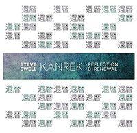 Steve Swell - Kanreki: Reflection & Renewal