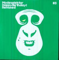 Modeselektor - Happy Birthday! Remixed #3
