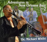 Dr. Michael White - Adventures In New Orleans Jazz Pt. 2