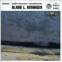 Blaine Reininger & Steven Brow - Elektra/Radio Moscow