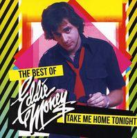 Eddie Money - Take Me Home Tonight: The Best Of