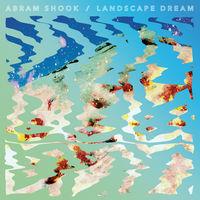 Abram Shook - Landscape Dream [Vinyl]