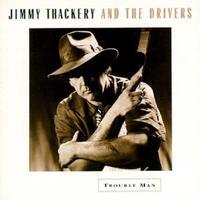Jimmy Thackery - Trouble Man