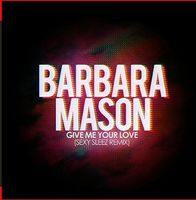 Barbara Mason - Give Me Your Love (Sexy Sleez Remix)