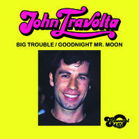 John Travolta - Big Trouble / Goodnight Mr. Moon