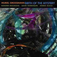 Muriel Grossmann - Birth of the Mystery