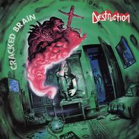 Destruction - Cracked Brain (Uk)