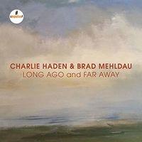 Charlie Haden - Long Ago & Far Away (Shm)