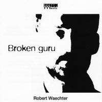 Robert Waechter - Broken Guru