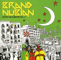 Brand Nubian - Enter The Dubstep, Vol. 2