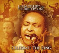 Linda Tillery & The Freedom Band - Celebrate The King