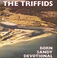 Triffids - Born Sandy Devotional [Import]