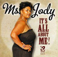 Ms. Jody - It's All About Me