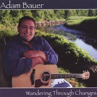 Adam Bauer - Wandering Through Changes