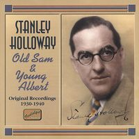 Stanley Holloway - Old Sam and Young Albert