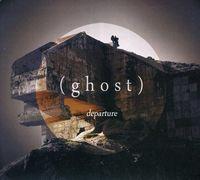 (ghost) - Departure