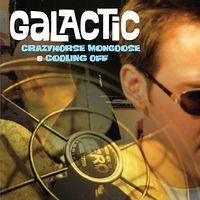 Galactic - Crazyhorse Mongoose /Coolin Off (Uk)