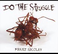 Franz Nicolay - Do the Struggle