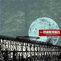 Mammals - Departure