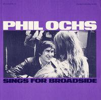 Phil Ochs - Vol. 10-Broadside Ballads Phil Ochs Sings For Broa