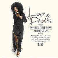 Patrice Holloway - Love & Desire: Patrice Holloway Anthology [Import]