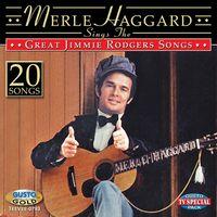 Merle Haggard - Sings The Great Jimmie Rodgers Songs