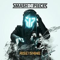 Smash Into Pieces - Rise & Shine