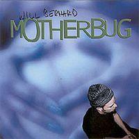 Will Bernard - Motherbug
