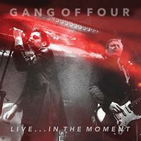 Gang Of Four - Live... In The Moment