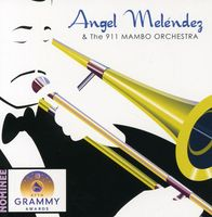 Angel Mel'ndez - Angel Melendez & The 911 Mambo Orchestra
