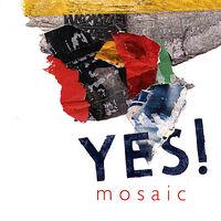 Mosaic - Yes!