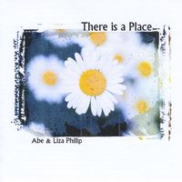 Abe & Liza Philip - There Is A Place