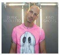 Derek Nicoletto - Kind Ghosts