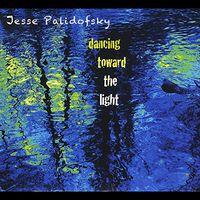 Jesse Palidofsky - Dancing Toward The Light