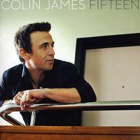 Colin James - Fifteen [Import]