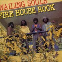 Wailing Souls - Firehouse Rock